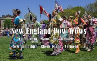 New England Powwows - Maine Powwows Massachusetts Powwows, Connecticut Powwows, Rhode Island Powwows, Vermont Powwows
